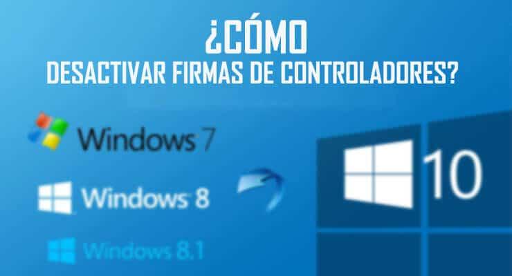 como desactivar las firmas de controladores en windows 7 y 8 y 10 64 bits