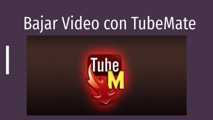 descargar videos de youtube con tubemate apk