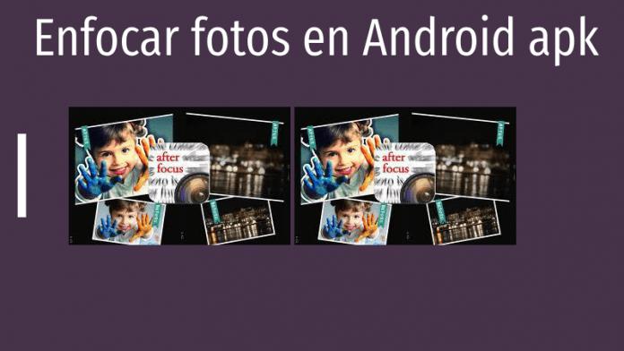 enfocar fotos en android apk