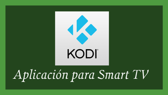 descargar kodi para smart tv samsung lg hisense