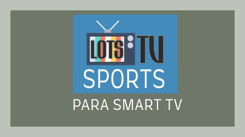 como instalar lots tv sports en smart tv panasonic
