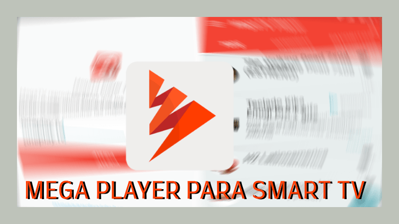 descargar mega player smart tv samsung hisense lg